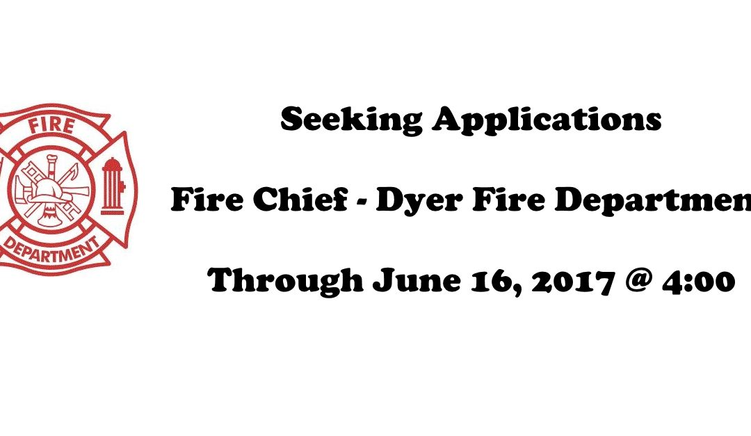 Accepting Applications: Fire Chief
