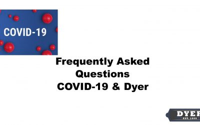 Dyer COVID-19 Frequently Asked Questions